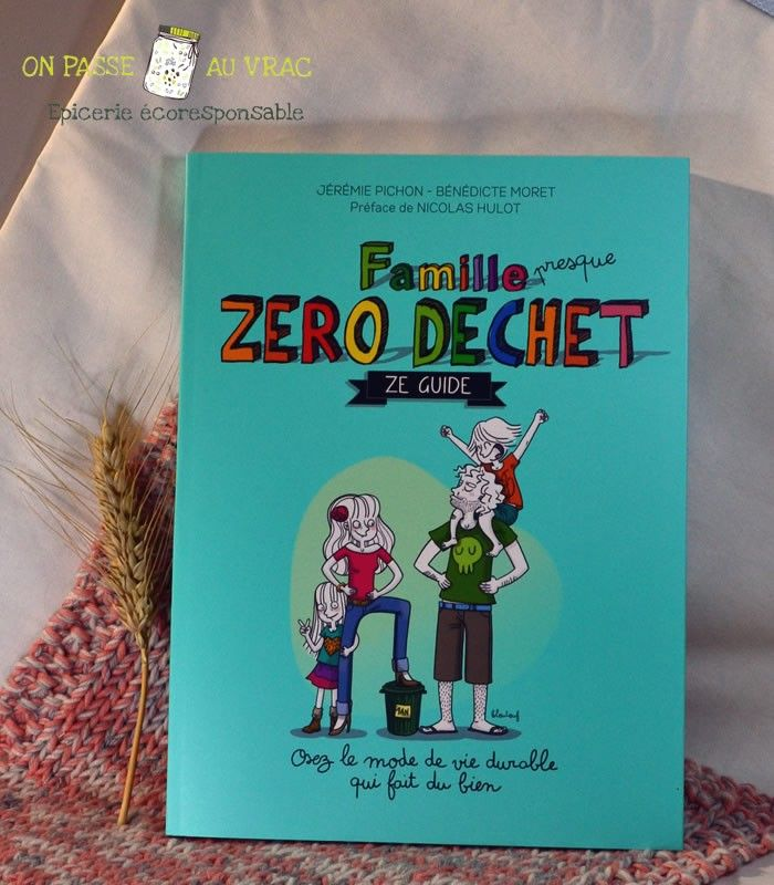 famille_zero_dechet_ze_guide_souccar_livre_librairie_on_passe_au_vrac