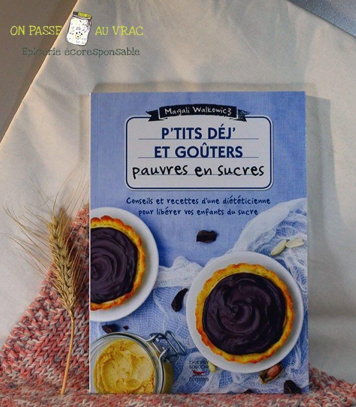 ptit_dej_gouters_pauvres_en_sucre_recettes_livre_librairie_on_passe_au_vrac